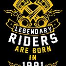 Legendary Riders Are Born In 1991 by wantneedlove