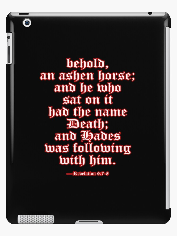 'FOUR HORSEMEN, of the Apocalypse, Revelation, 6:7-8, NASB, Ashen Horse,  (Pale Rider)' iPad Case/Skin by TOM HILL - Designer