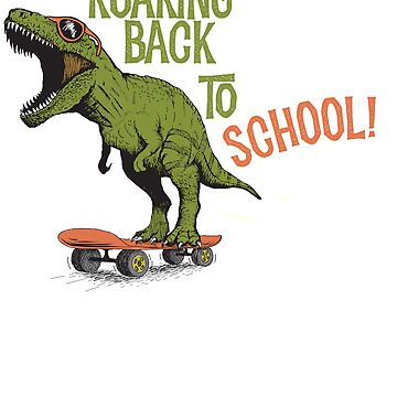 Roaring Back To School funny new school year design by Noto57