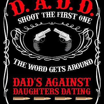 DADD Dads against Daughters Dating black version by thatstickerguy