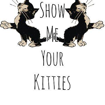 Show Me Your Kitties TShirt Funny Cat TShirt by bledi