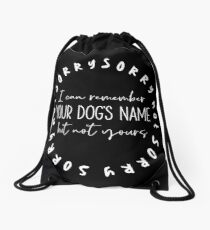 Sorry Not Sorry Dog Slogan Gifts for Dog Lovers Drawstring Bag