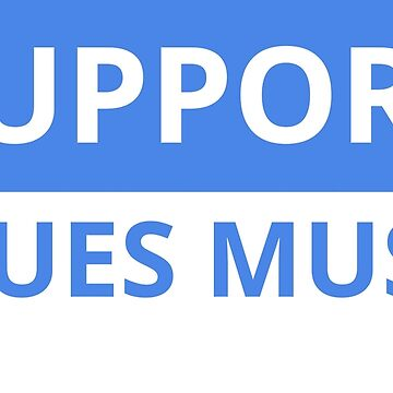 Support Blues Music T shirt by Gigwear