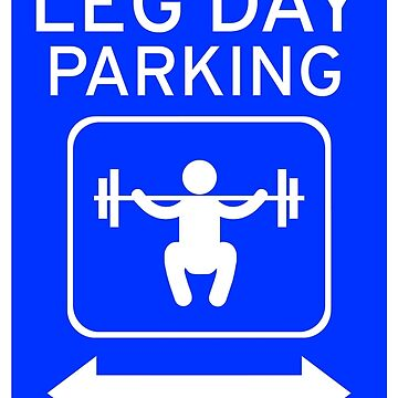 Legday Parking by SquatRackCurler