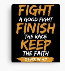 Fight A Good Fight Finish The Race Keep The Faith Canvas Print