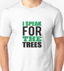 I Speak For The Trees V3  Unisex T-Shirt