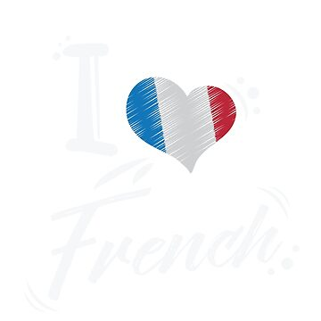 I Heart My French Cute T Shirt  by AmyBou