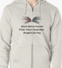 Dont Drive Faster Zipped Hoodie