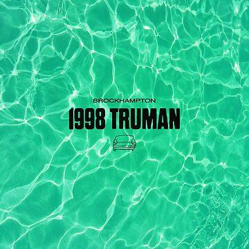1998 TRUMAN - BROCKHAMPTON by jeffstark420