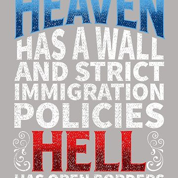 Secure The Border And Build The Wall - Heaven And Hell Cute Bestseller Gift  by goosedaddy60