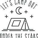 Let's Camp Out Under the Stars by redwoodandvine