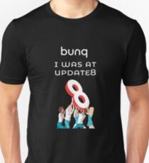 bunq - I was at update 8  Unisex T-Shirt