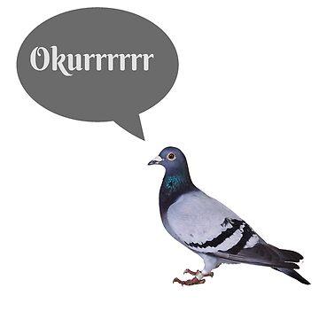 Okurrr Pigeon T-shirt by RadTechdesigns
