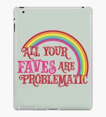 All Your Faves are Problematic iPad Case/Skin