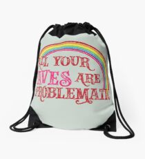 All Your Faves are Problematic Drawstring Bag
