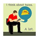I think about tacos by RNF1