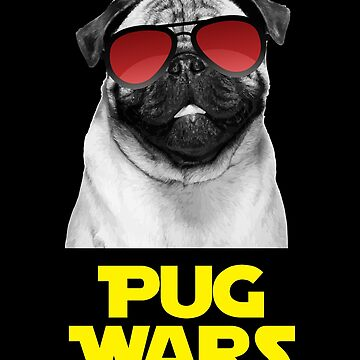 Pug Wars - Pug Lover by fromherotozero