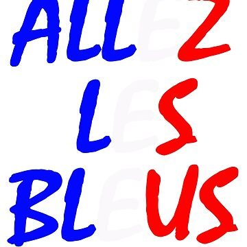 allez les bleus,france national football team by arty-waaw
