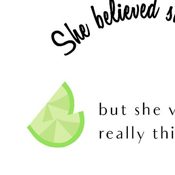 She Believed She Could So She Had a Margarita by Swigalicious