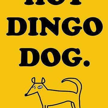 Hot Dingo Dog - long design by strangerandfict