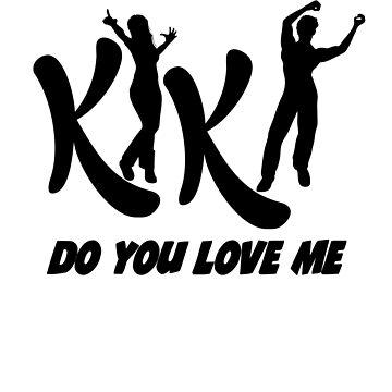 KIKI Do You Love Me T Shirt 2018 - Kiki Dance Challenge by HozDes