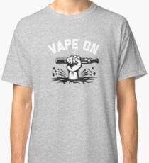 Vape On Funny Vaping Vaper  Classic T-Shirt