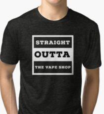 Straight Outta The Vape Shop  Tri-blend T-Shirt
