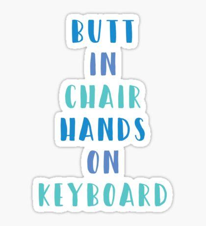 Butt in Chair Hands on Keyboard - Bichok - blue Sticker