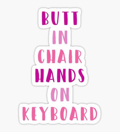Butt in chair hands on keyboard - bichok - writer motivation - pink Sticker