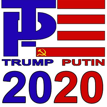 Trump Putin 2020. Presidential Election Year by HeardUWereDead