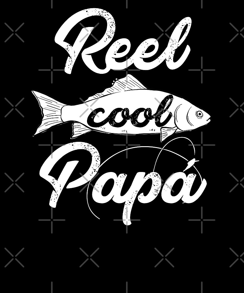 Reel Cool Papa by edgyshop