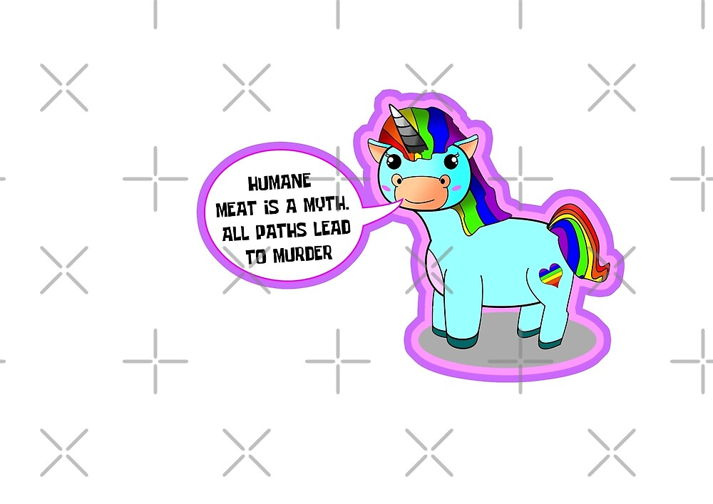 Humane meat is a myth unicorn kawaii vegan by veganstickers