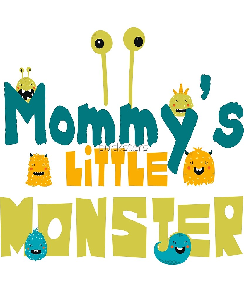 Mommy's Little Monster by pucksters