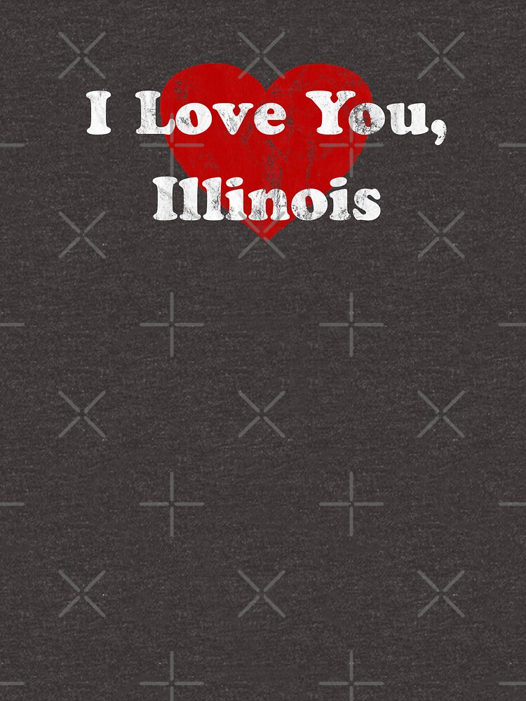 I Love You State Hometown Love Pride Souvenir T-Shirt Illinois IL by riverportgifts