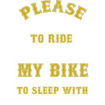 Do not ask to ride my bike by Entex