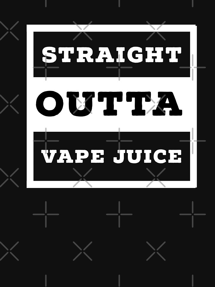 Straight Outta Vape Juice Funny Vaper Vaping  by CheerfulDesigns