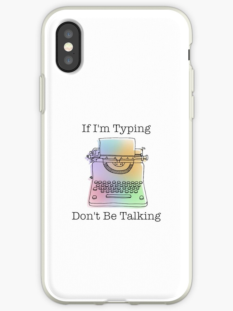 If I'm Typing, Don't Be Talking by writerofprompts
