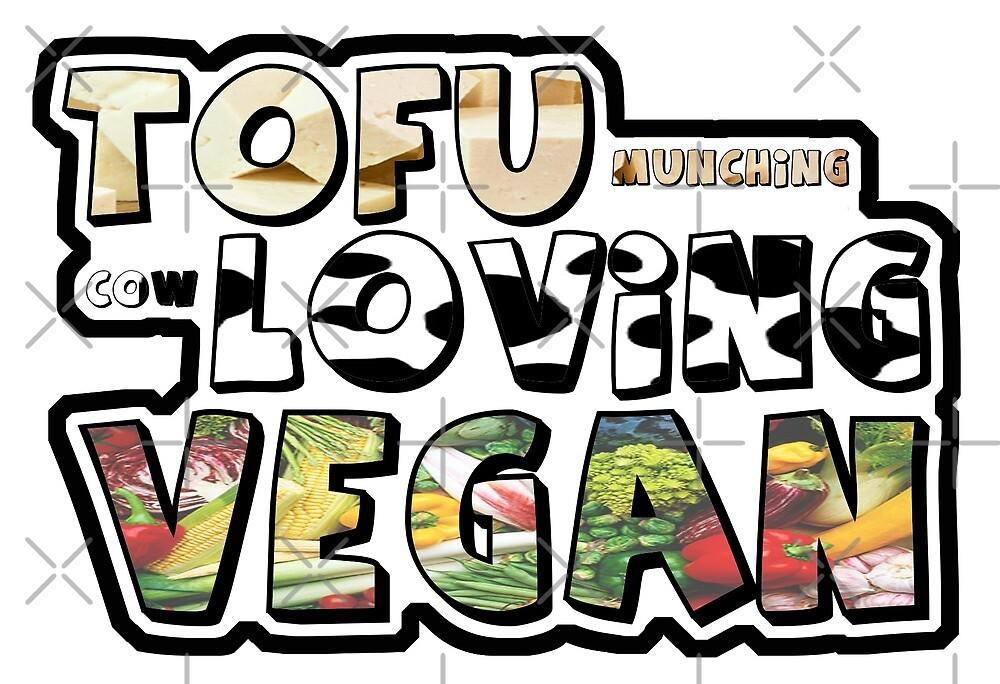 Tofu munching, cow loving vegan by veganstickers