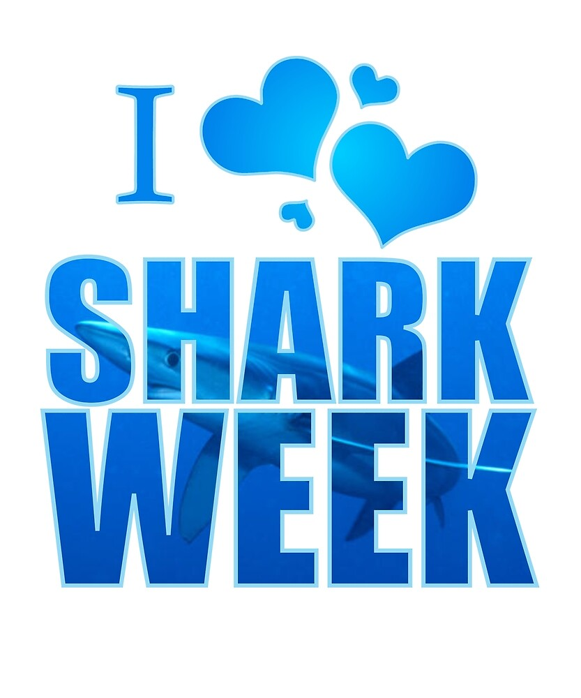 I Love Shark Week T Shirt by Mcdelight