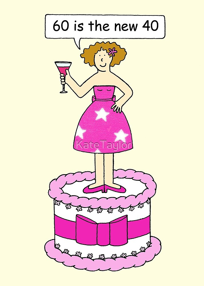 60th Birthday Humor For Her Fun Lady On A Cake By KateTaylor
