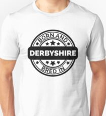 Born & Bred in Derbyshire Unisex T-Shirt