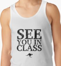 See You In Class (Black) Tank Top