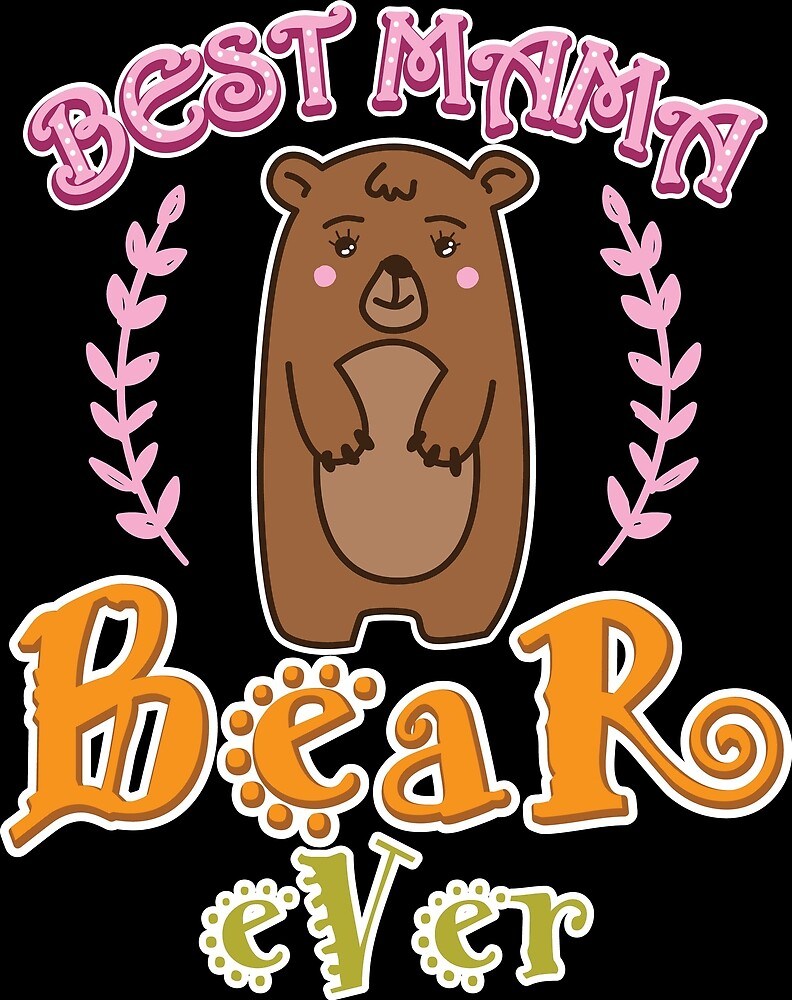 Mother Mother's Day Best Mom Bear Mama  by haselshirt