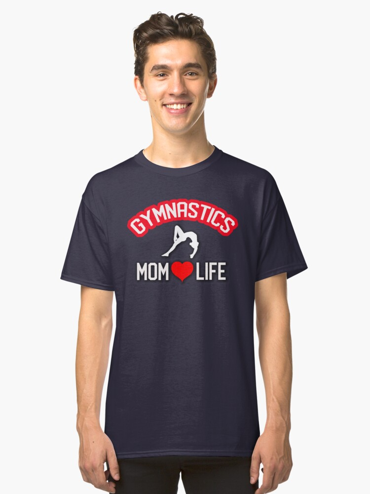 Gymnastics Shirt for Mom Gymnastics Mom Life Classic T-Shirt Front