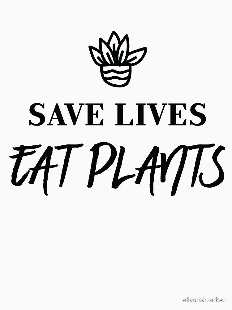 Save Lives Eat Plants Animal Rights Vegan Shirt   by allsortsmarket