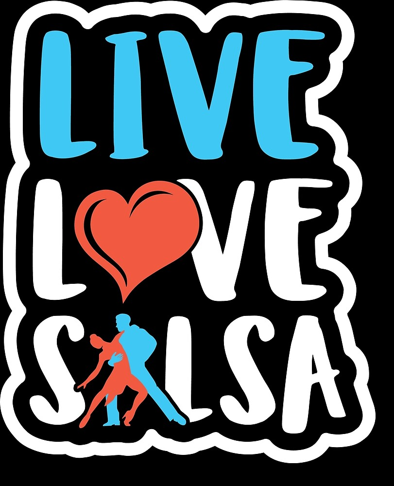 Salsa Dancing Live Love Salsa Gift Idea by haselshirt