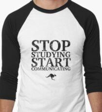 Stop Studying, Start Communicating (Black) Men's Baseball ¾ T-Shirt