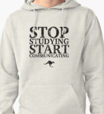 Stop Studying, Start Communicating (Black) Pullover Hoodie