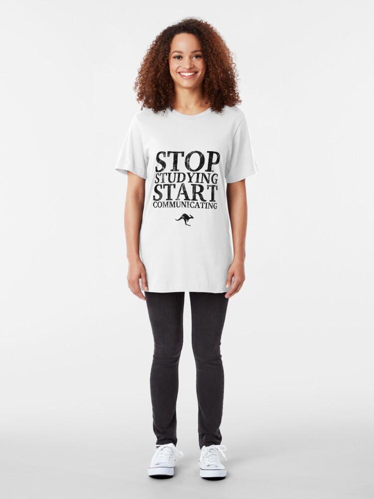 Alternate view of Stop Studying, Start Communicating (Black) Slim Fit T-Shirt