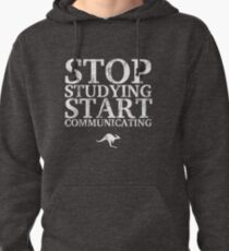 Stop Studying, Start Communicating (White) Pullover Hoodie